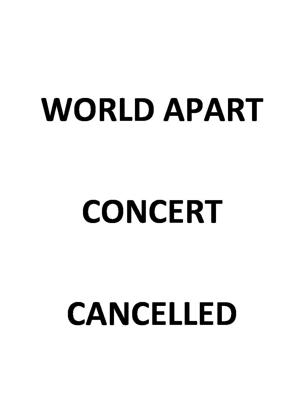 WORLDS APART CONCERT